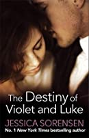 The Destiny of Violet and Luke (Callie and Kayden)
