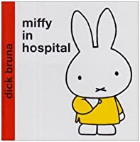 Miffy in Hospital (Miffy - Classic Hardbacks)