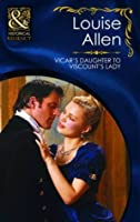Vicar's Daughter to Viscount's Lady (The Transformation of the Shelley Sisters, #2) (Mills & Boon Historical, #1231)
