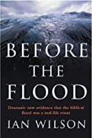 Before the Flood: Understanding the Biblical Flood as Recalling a Real-Life Event