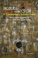 Bones That Crow: An Anthology of Burmese Poetry. Edited by James Byrne and Ko Ko Thett