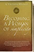 Becoming a Woman of Simplicity: I am afraid that, as the serpent deceived Eve by his craftiness, your minds will be led astray from the simplicity and ... of devotion to Christ. 2 Corinthians 11:3