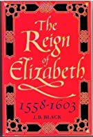 The Reign Of Elizabeth, 1558 1603