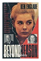 Beyond Reason: The True Story Of A Shocking Double Murder, A Brilliant And Beautiful Virginia Socialite, And A Deadly Psychotic Obsession