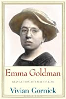 Emma Goldman: Revolution as a Way of Life (Jewish Lives)