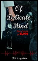 Of Delicate Mind (The Circle Of Blood)