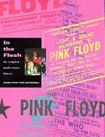 Pink Floyd: In the Flesh - The Complete Performance History