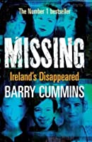 Missing: Ireland's Disappeared: The Unsolved Cases of Ireland's Missing Persons