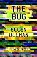 The Bug. Ellen Ullman