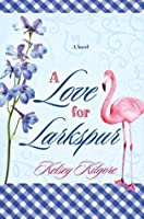 A Love for Larkspur