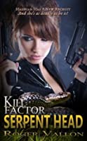 Serpent Head (Kill Factor #2)
