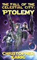 The fall of the Celestial City: Ptolemy