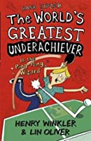 The World's Greatest Underachiever Is the Ping-Pong Wizard (Hank Zipzer #9)