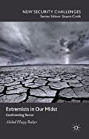 Extremists in Our Midst: Confronting Terror (New Security Challenges)