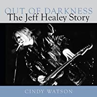 Out of Darkness: The Jeff Healey Story