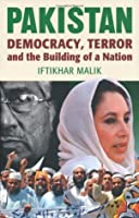 Pakistan After Musharraf: Democracy, Terror and the Building of a Nation