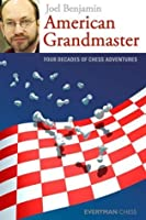 American Grandmaster: Four Decades of Chess Adventures