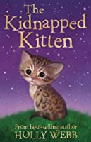 The Kidnapped Kitten (Holly Webb Animal Stories)