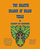 The Drastic Dragon of Draco, Texas (Valentine Lovelace, #1)