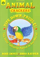 Pipe Down Prudle (Animal Crackers)