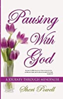 Pausing With God: A Journey Through Menopause