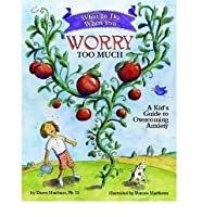 What to Do When You Worry Too Much: A Kid's Guide to Overcoming Anxiety  Sep-01-2005 Paperback