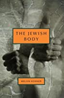 The Jewish Body: An Anatomical History of the Jewish People (Jewish Encounters)