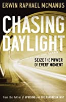 Chasing Daylight: Seize the Power of Every Moment