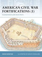 American Civil War Fortifications (1) - Coastal brick and stone forts: Coastal Stone Forts Bk. 1 (Fortress 6)