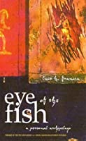 Eye of the Fish: A Personal Archipelago