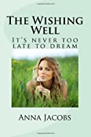 The Wishing Well: It's Never Too Late to Dream