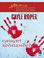 Caught Redhanded (Mills & Boon Love Inspired Suspense)