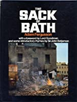 The Sack Of Bath:A Record And An Indictment;