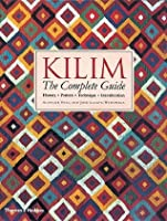 Kilim: The Complete Guide: History, Pattern, Technique, Identification