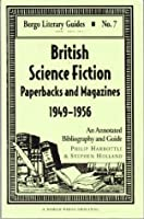 British Science Fiction Paperbacks And Magazines, 1949 1956: An Annotated Bibliography