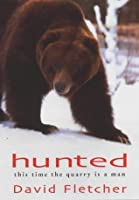 Hunted: A Struggle for Survival Between Man and Bear