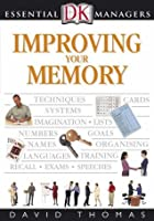 Improving Your Memory (Essential Managers)