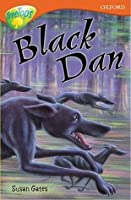 Black Dan (Oxford Reading Tree: Stage 13: Treetops: More Stories A)