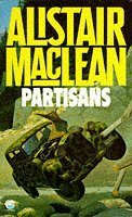 Partisans. Alistair MacLean