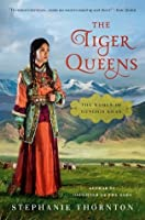 The Tiger Queens: The Women of Genghis Khan