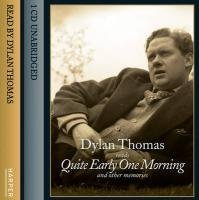 Quite Early One Morning (and Other Memories). by Dylan Thomas
