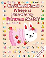 MoshiMoshiKawaii Where Is Strawberry Princess Moshi?