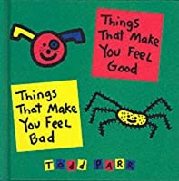 Things That Make You Feel Good (Todd Parr books)