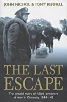 The Last Escape: The Untold Story of Allied Prisoners of War in Germany, 1944-1945