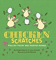 Chicken Scratches: Poultry Poetry and Rooster Rhymes