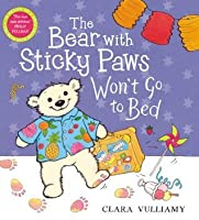 The Bear with Sticky Paws Won't Go to Bed