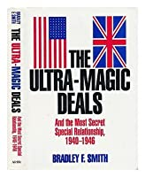 The Ultra-magic Deals: And the Most Secret Special Relationship, 1940-46
