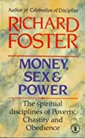 Money, Sex & Power: The Challenge Of The Undisciplined Life