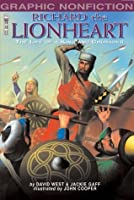 Richard the Lionheart: The Life of a King and Crusader