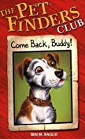 Come Back Buddy (Pet Finders Club)